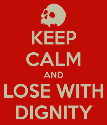 keep-calm-and-lose-with-dignity